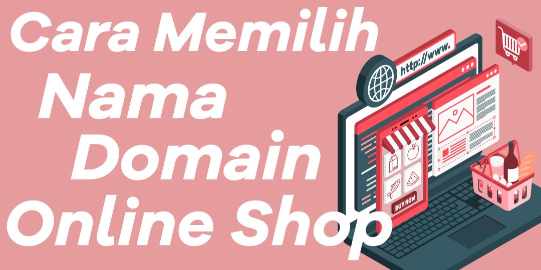 Cara Memilih Nama Domain Online Shop
