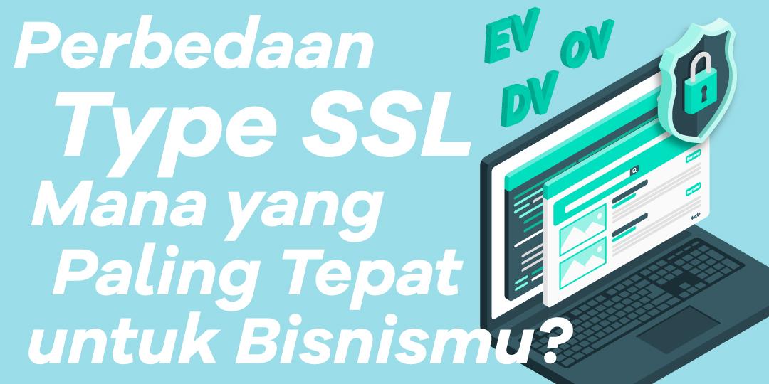 Perbedaan Type SSL, Mana yang Paling Tepat untuk Bisnismu?